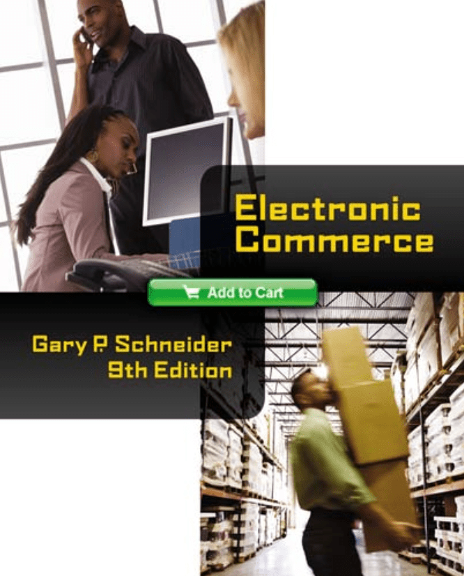 Electronic Ecommerce, Gary P. Schneider, 9th Edition