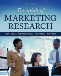 Essentials of Marketing Research, 3th, Joseph R. Hair, Mary Wolfinbarger Celsi, David J. Ortinau, Robert P. Bush