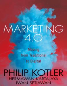 Marketing 4.0 - Moving from traditional to digital - Kotler, Hermawan Kartajaya, Iwan Setiawan