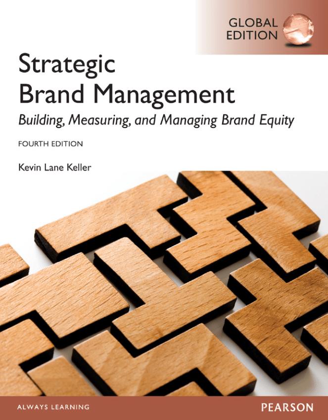 Strategic Brand Management - Building, Measuring, and Managing Brand Equity, 4th, Kevin Lane Keller